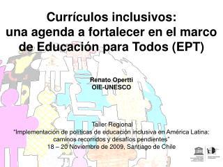 Curr í culos inclusivos:  una agenda a fortalecer en el marco de Educación para Todos (EPT)