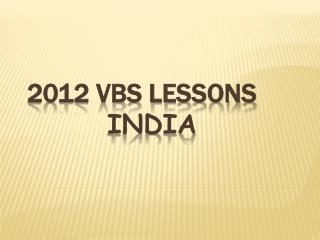 2012 VBS Lessons India