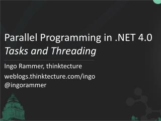 Parallel Programming in .NET 4.0  Tasks  and Threading