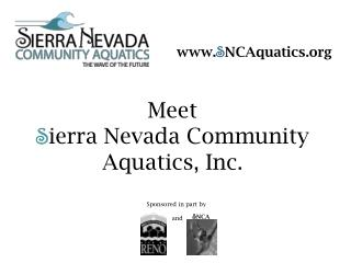 Meet S ierra Nevada Community Aquatics, Inc.