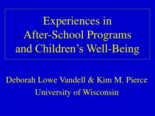 Experiences in After-School Programs and Children's Well-Being