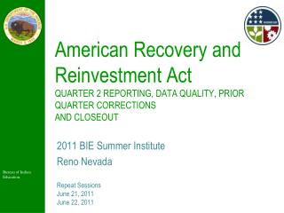 2011 BIE Summer Institute Reno Nevada Repeat  Sessions June 21, 2011 June 22, 2011