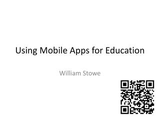 Using M obile Apps  for E ducation