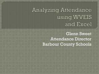 Analyzing Attendance using WVEIS and Excel