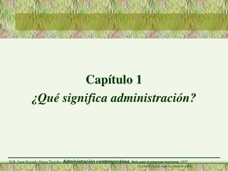 Capítulo 1 ¿Qué significa administración?