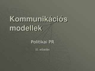 Kommunik�ci�s modellek