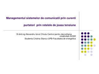 Managementul sistemelor de comunicatii prin curenti purtatori  prin retelele de joasa tensiune