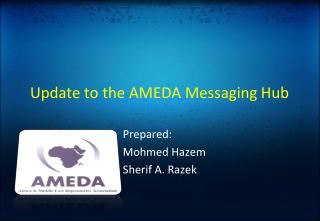 Update to the AMEDA Messaging Hub