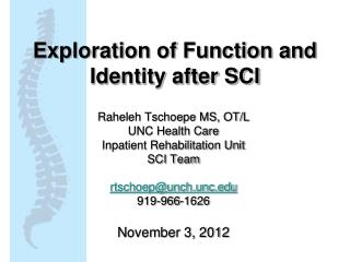 Exploration of Function and Identity after SCI