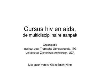 Cursus hiv en aids, de multidisciplinaire aanpak