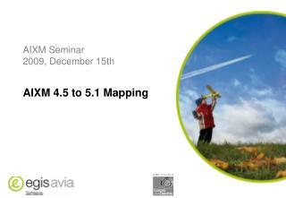 AIXM Seminar 2009, December 15th