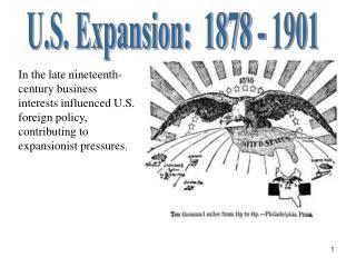 U.S. Expansion:  1878 - 1901
