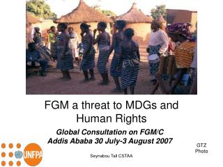 FGM a threat to MDGs and  Human Rights
