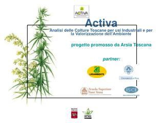 progetto promosso da Arsia Toscana partner: