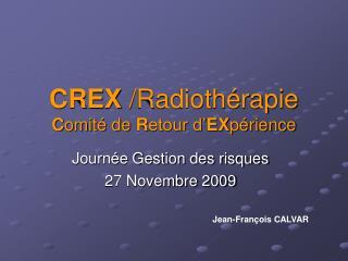 CREX  /Radiothérapie C omité de  R etour d' EX périence