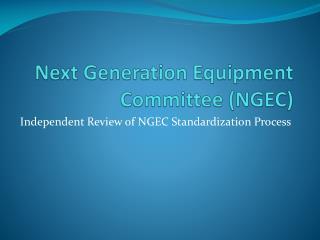 Next Generation Equipment Committee (NGEC)