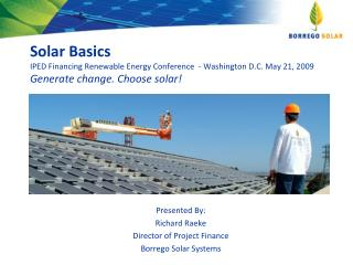 Presented By:  Richard Raeke Director of Project Finance Borrego Solar Systems
