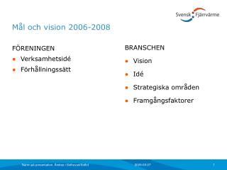 Mål och vision 2006-2008