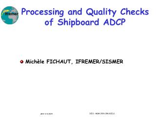 Processing and Quality Checks of Shipboard ADCP