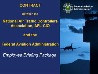 CONTRACT  between the  National Air Traffic Controllers Association, AFL-CIO  and the   Federal Aviation Administration