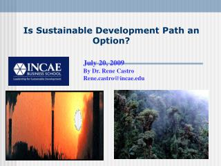 Is Sustainable Development Path  an Option?