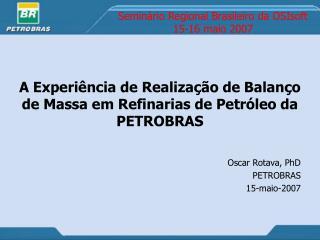 Seminário Regional Brasileiro da OSIsoft   15-16 maio 2007