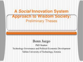 A  Social  Innovation System Approach to Wisdom Society: Preliminary Theses