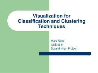 Visualization for  Classification and Clustering Techniques