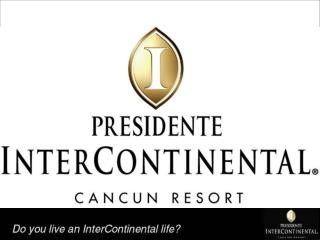 What could you expect when staying with us? What is new at Intercontinental Cancun?