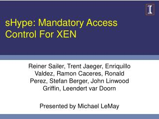 sHype: Mandatory Access Control For XEN