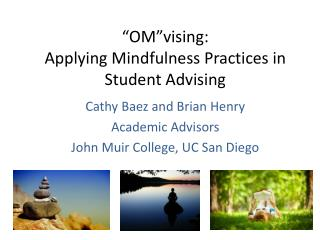 """ OM""vising : Applying Mindfulness Practices in Student Advising"