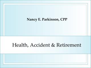 Health, Accident & Retirement