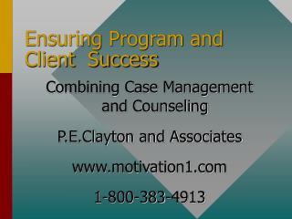 Ensuring Program and Client  Success