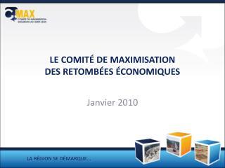 LE COMITÉ DE MAXIMISATION  DES RETOMBÉES ÉCONOMIQUES