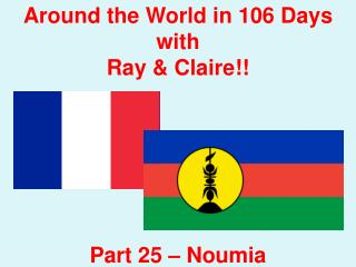 Around the World in 106 Days with Ray & Claire!! Part 25 –  Noumia
