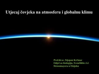 Utjecaj  čovjeka na atmosferu i  globalnu klimu