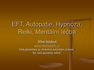 EFT, Autopatie, Hypnóza, Reiki, Mentální léčba