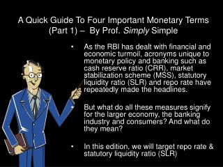 A Quick Guide To Four Important Monetary Terms  (Part 1) –  By Prof.  Simply  Simple