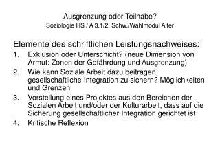 Ausgrenzung oder Teilhabe? Soziologie HS / A 3.1/2. Schw./Wahlmodul Alter
