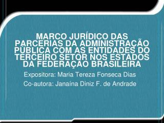 Expositora: Maria  Tereza Fonseca Dias  Co-autora : Janaína  Diniz  F. de  Andrade