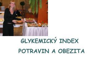 GLYKEMICKÝ INDEX                                              POTRAVIN A OBEZITA