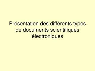 Présentation des différents types de documents scientifiques électroniques