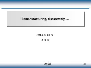 Remanufacturing, disassembly�..