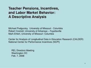 Teacher Pensions, Incentives,  and Labor Market Behavior: A Descriptive Analysis