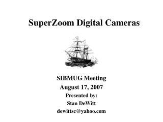 SIBMUG_Superzoom_digital_cameras.ppt