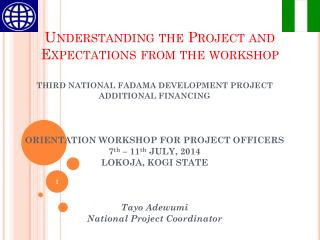 Understanding the Project and  Expectations  from the workshop