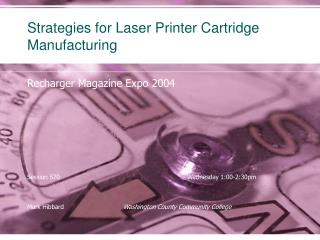 Strategies for Laser Printer Cartridge  Manufacturing