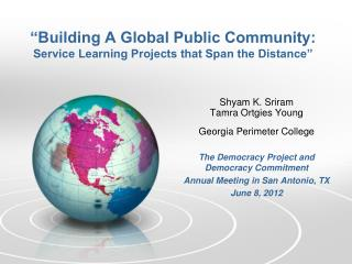 """Building A Global Public Community:  Service Learning Projects that Span the Distance"""