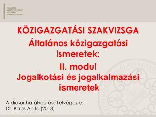 A diasor hatályosítását elvégezte: Dr. Boros Anita  (2013)