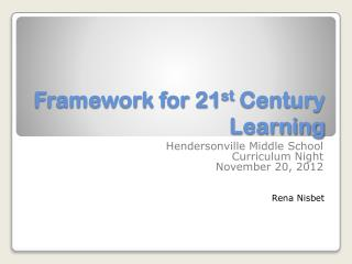Framework for 21 st  Century Learning